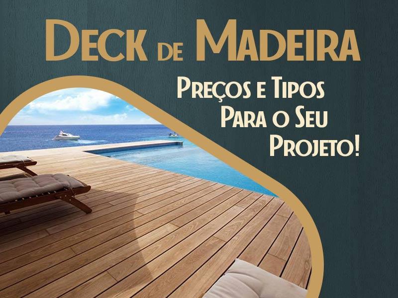 Deck de Madeira: Preços e Tipos