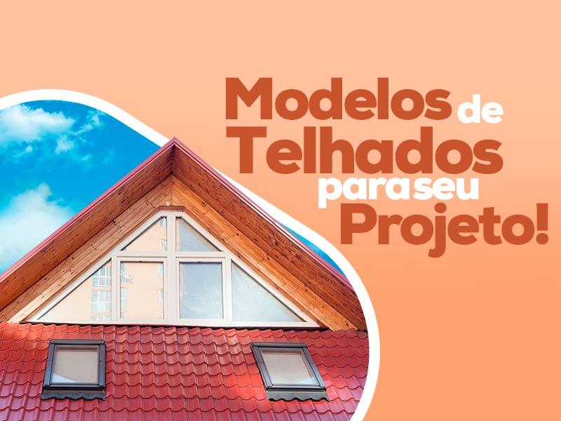 Se inspire com esses modelos de telhados e escolha o melhor para sua casa!