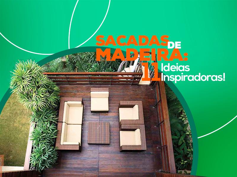 Sacadas de Madeira: 11 Ideias Inspiradoras
