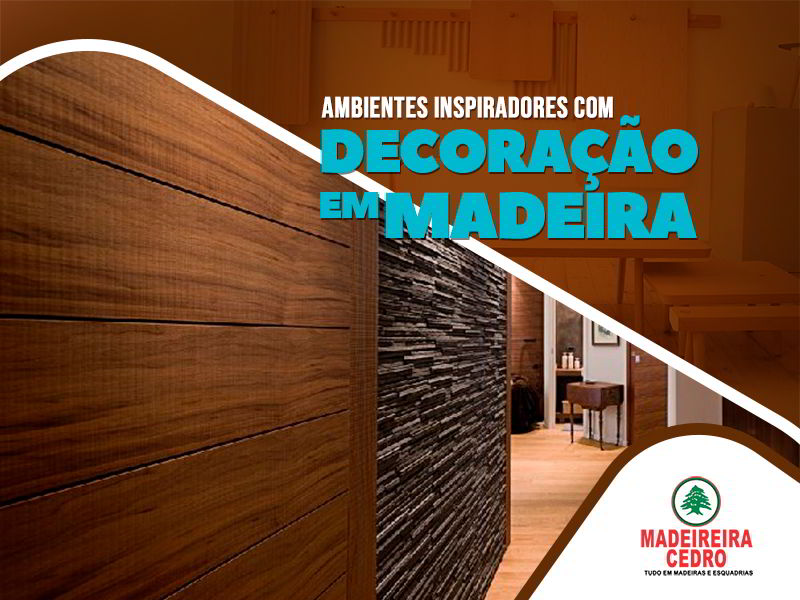 Decoração em Madeira - Ambientes Inspiradores!