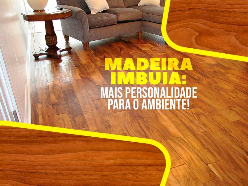 A madeira imbuia é perfeita para conferir personalidade ao ambiente!