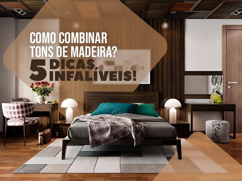 Veja dicas incríveis para combinar tons de madeira num mesmo cômodo!
