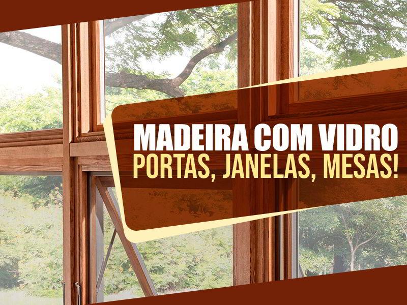 Veja portas, janelas e mesas de madeira com vidro para inspirar seu projeto!