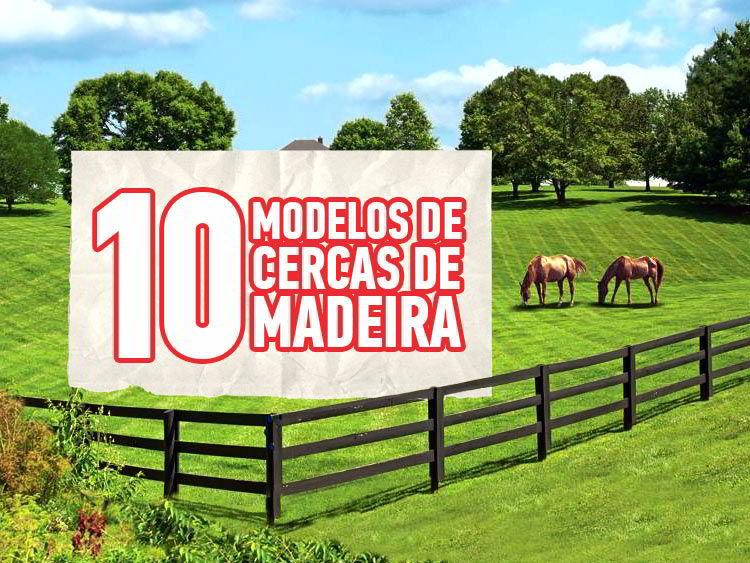 Veja 10 modelos de cercas de madeira para sua casa.