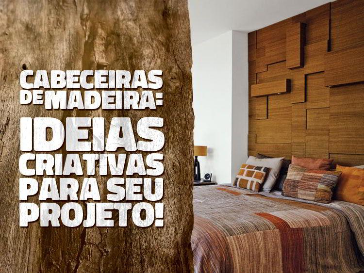 Ideias criativas para cabeceiras de madeira!
