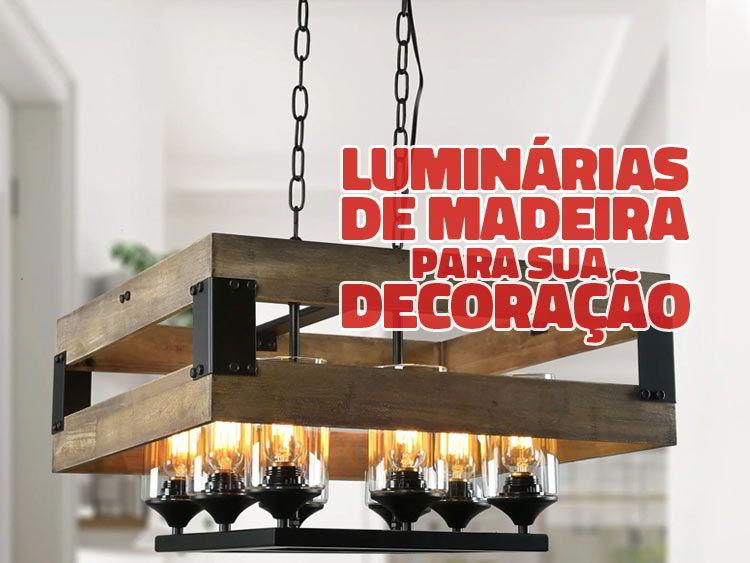 Veja 7 modelos de luminárias de madeira para inspirar dua decoração.
