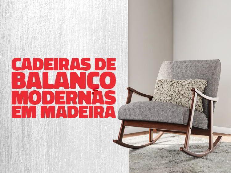 Confira modleos de cadeiras de balanço de madeira modernas.