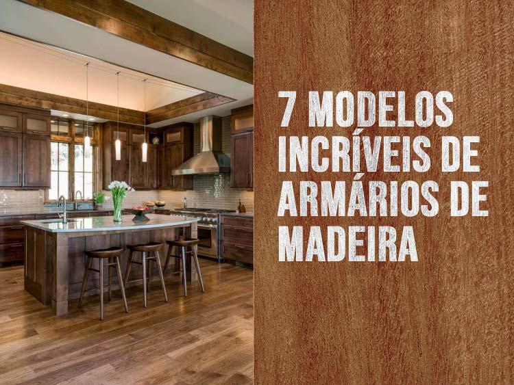 Veja 7 modelos de armários de madeira para cozinha!