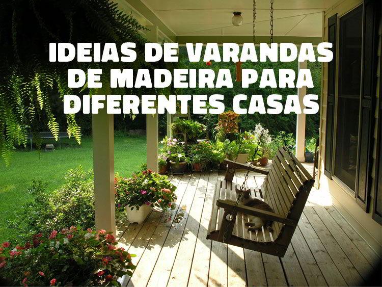 Confira ideias de varandas de madeira para diferentes casas.
