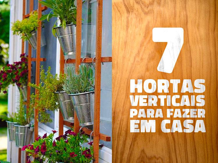 Confira 7 ideias de horta vertical para sua casa.