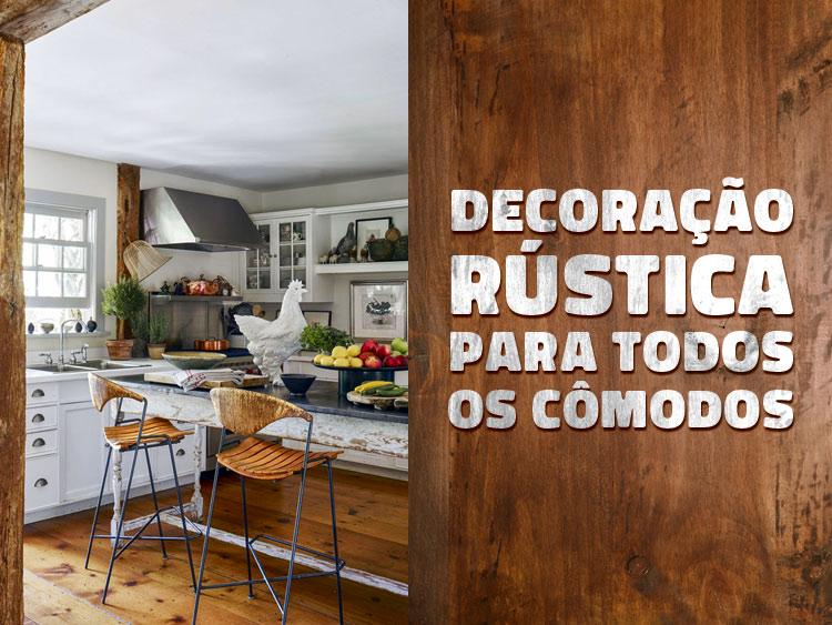 Projetos com decoração rústica para todos os cômodos.