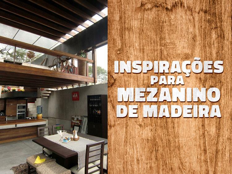 Veja modelos de mezanino de madeira para apostar na sua casa!