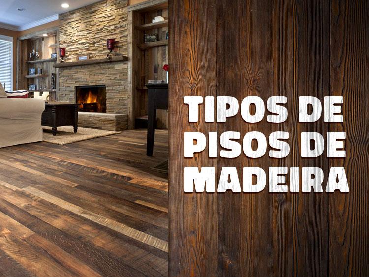 Confira os diferentes tipos de piso de madeira: laminado, parquet, taco, assoalho e madeira de demolição.