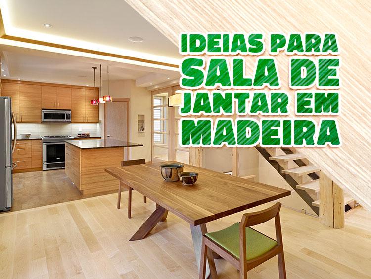 Confira ideias para inspirar sua sala de jantar de madeira.
