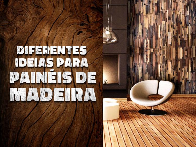 Veja ideias para diferentes painéis de madeira.