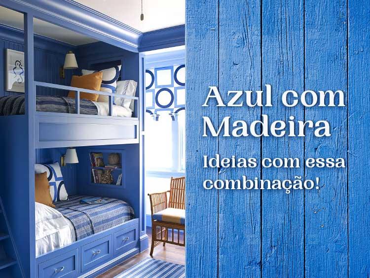 Confira ideias incríveis para combinar azul com madeira.