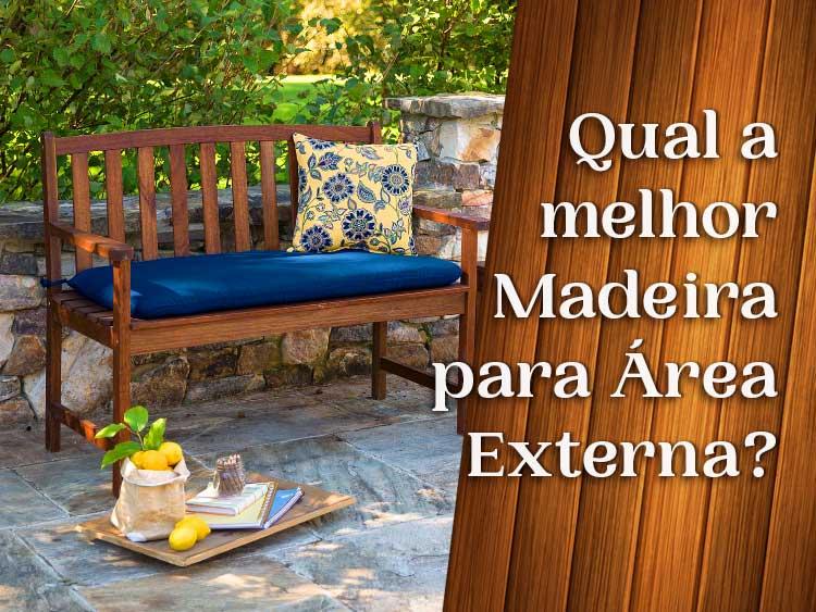 Confira as 10 melhores opções de madeira para área externa.